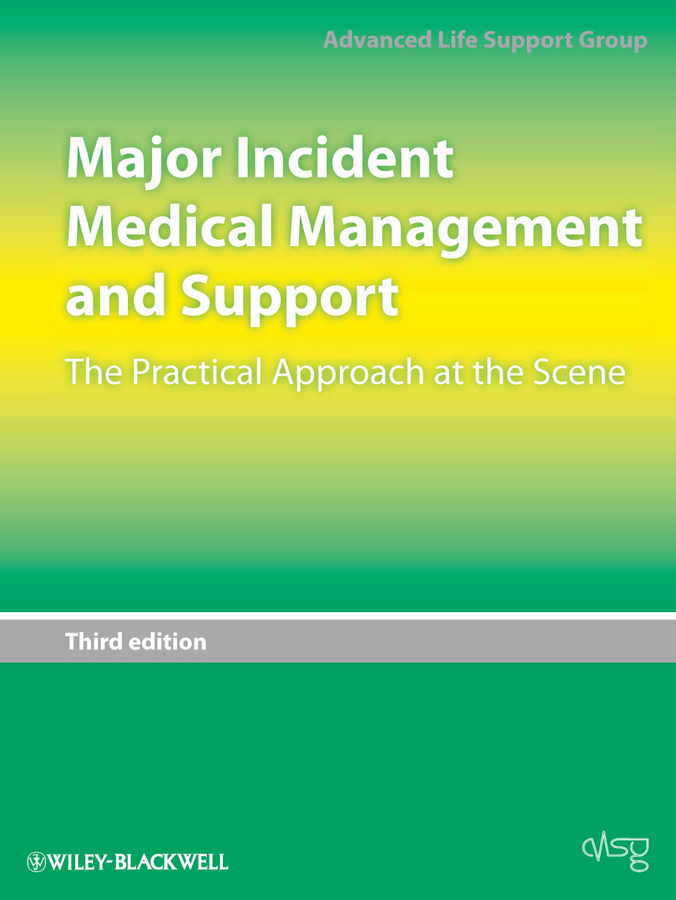 Advanced Life Support Group (ALSG) Major Incident Medical Management and Support. The Practical Approach at the Scene artemis fowl and the arctic incident