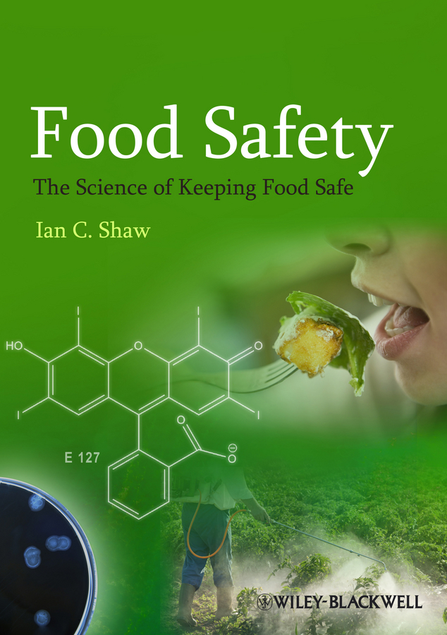 Ian Shaw C. Food Safety. The Science of Keeping Food Safe antibiotic resistance in bacterial isolates from food animals
