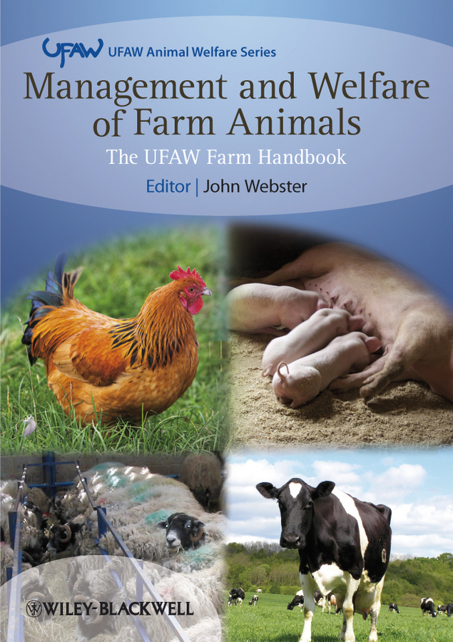John  Webster Management and Welfare of Farm Animals. The UFAW Farm Handbook handbooks in operations research and management science simulation 13