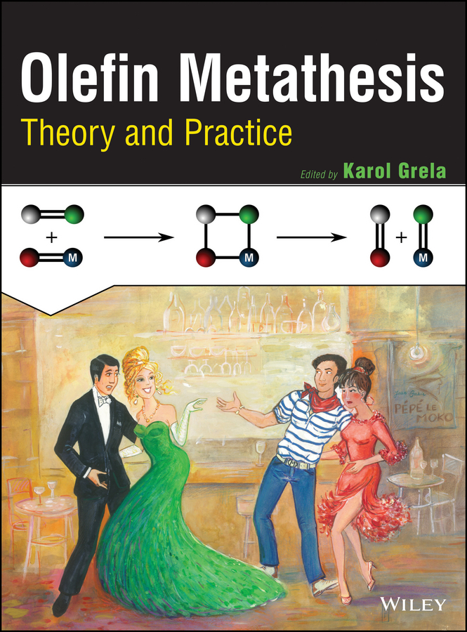 Karol  Grela Olefin Metathesis. Theory and Practice debbie weston fundamentals of infection prevention and control theory and practice
