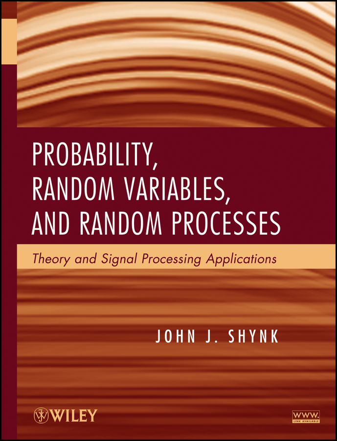 John Shynk J. Probability, Random Variables, and Random Processes. Theory and Signal Processing Applications modelling and optimization of chemical engineering processes