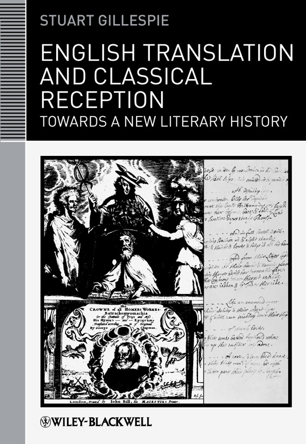 Stuart Gillespie English Translation and Classical Reception. Towards a New Literary History the stylistic identity of english literary texts