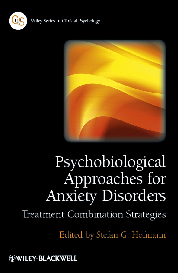 Stefan G. Hofmann Psychobiological Approaches for Anxiety Disorders. Treatment Combination Strategies футболки и топы свiтанак майка для мальчика р108709