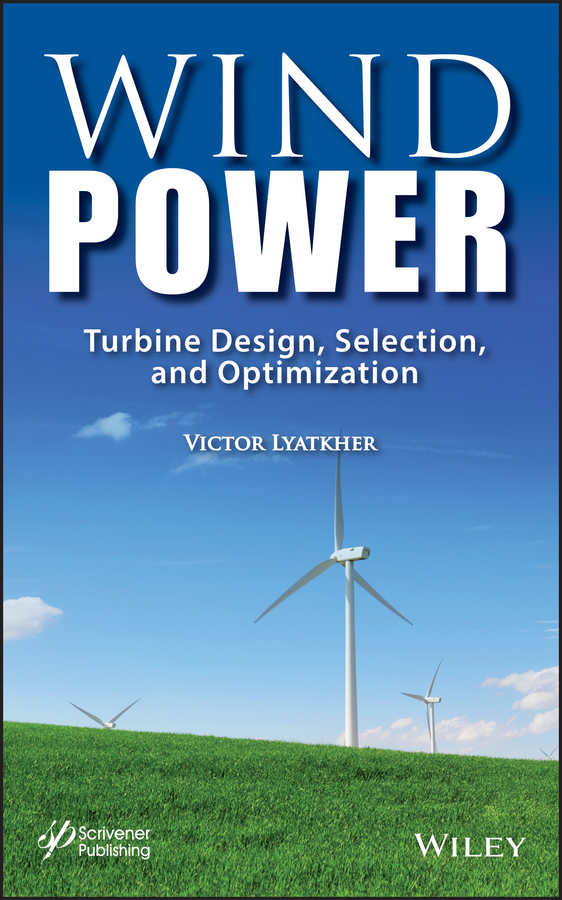 цены Victor Lyatkher M. Wind Power. Turbine Design, Selection, and Optimization