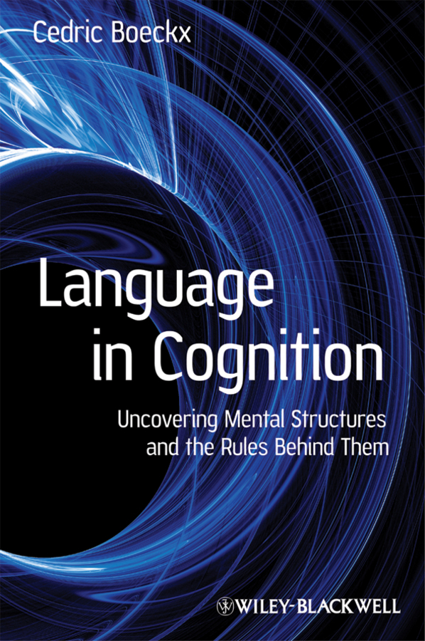 Cedric  Boeckx Language in Cognition. Uncovering Mental Structures and the Rules Behind Them representing time in natural language – the dynamic interpretation of tense