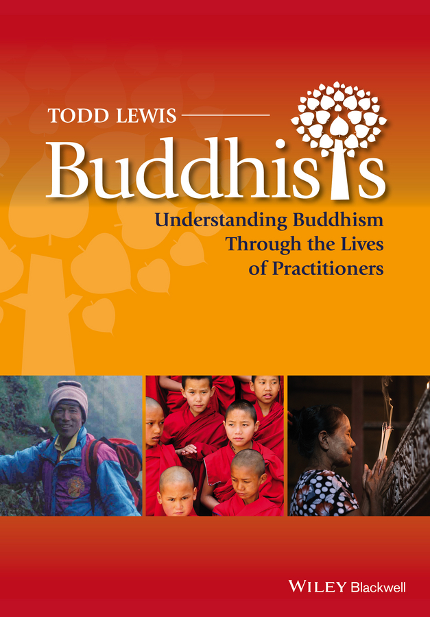 Todd Lewis Buddhists. Understanding Buddhism Through the Lives of Practitioners why the wild thing are – animals in the lives of children