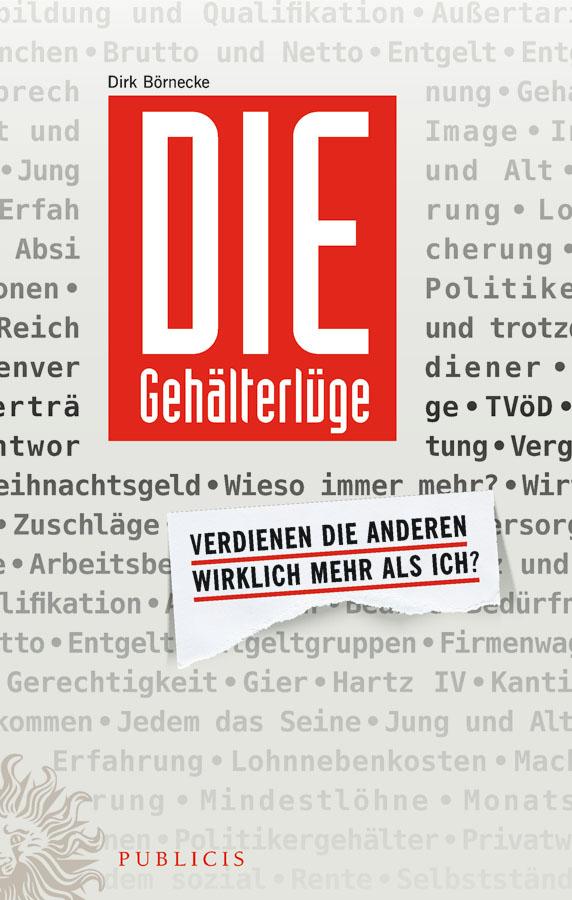 Dirk Börnecke Die Gehälterlüge. Verdienen die Anderen Wirklich Mehr Als Ich?