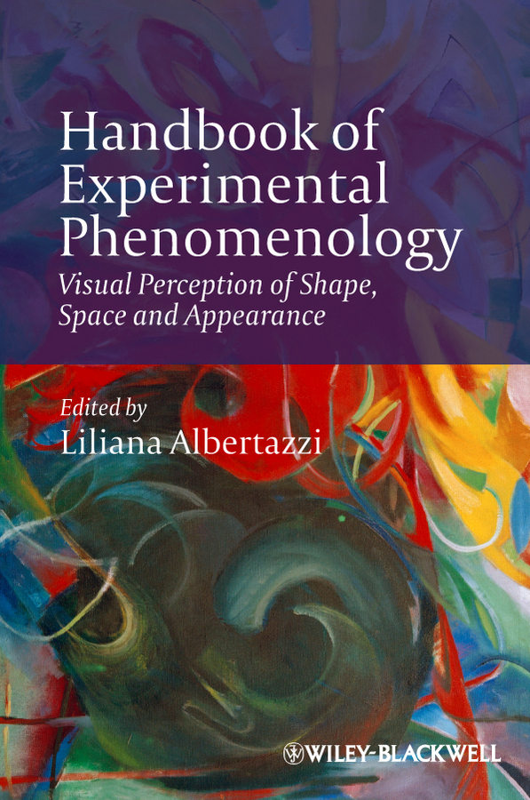 Liliana  Albertazzi Handbook of Experimental Phenomenology. Visual Perception of Shape, Space and Appearance codes of shovelry handbook
