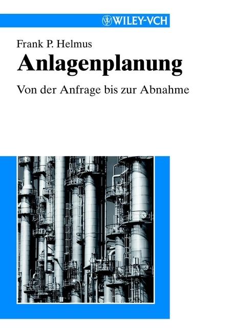 Frank Helmus Peter Anlagenplanung. Von der Anfrage bis zur Abnahme