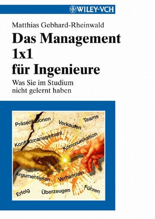Matthias Gebhard-Rheinwald Das Management 1x1 für Ingenieure. Was Sie im Studium nicht gelernt haben ISBN: 9783527624294 a stein preussen in den jahren der leiden und der erhebung