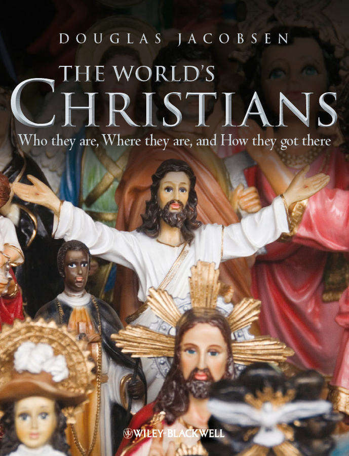 Douglas Jacobsen The World's Christians. Who they are, Where they are, and How they got there ISBN: 9781444397284 the law of god an introduction to orthodox christianity на английском языке