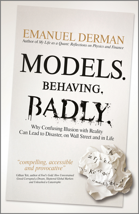 Emanuel Derman Models. Behaving. Badly. Why Confusing Illusion with Reality Can Lead to Disaster, on Wall Street and in Life ISBN: 9781119944683 trafficking in human beings and foucauldian biopower
