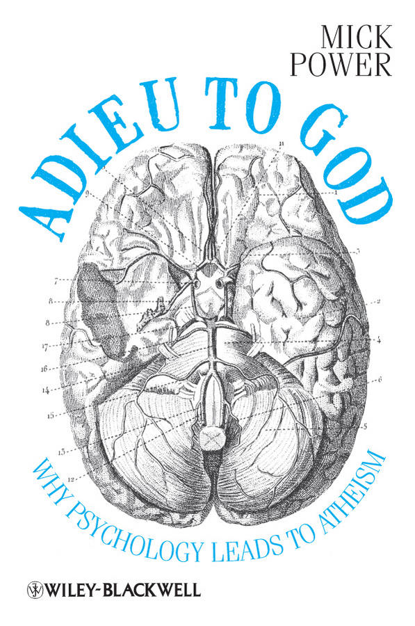 Adieu to God. Why Psychology Leads to Atheism