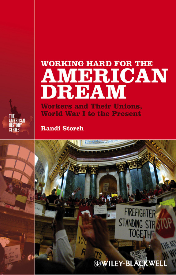 Randi Storch Working Hard for the American Dream. Workers and Their Unions, World War I to the Present ковш rondell stern rds 008 1 9л 16см стеклянная крышка нержавеющая сталь черный