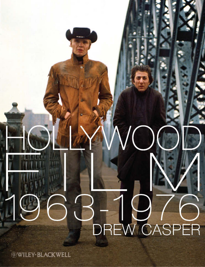 Drew Casper Hollywood Film 1963-1976. Years of Revolution and Reaction cook в trumbo a biography of the oscar winning screenwriter who broke the hollywood blacklist film tie