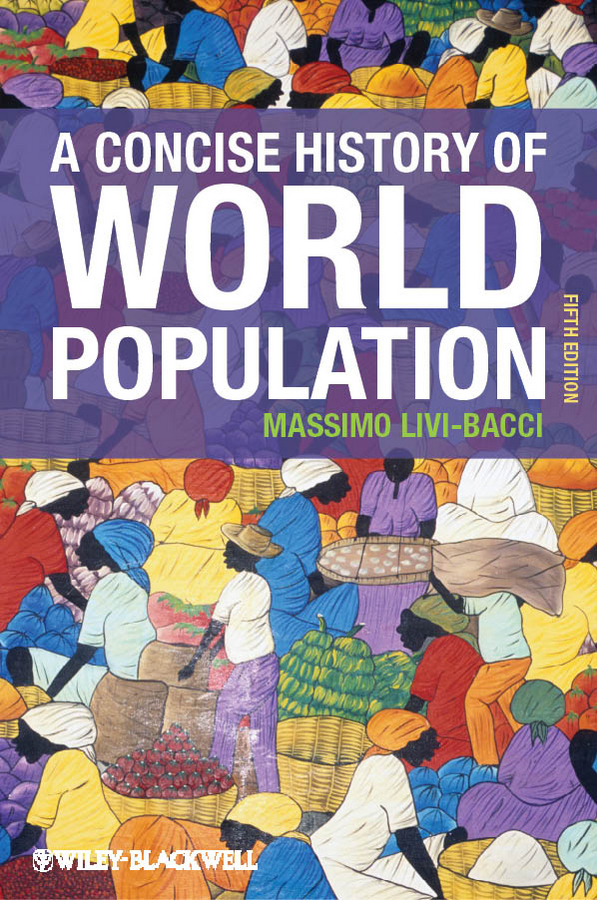 Massimo Bacci Livi A Concise History of World Population impact of climate variability