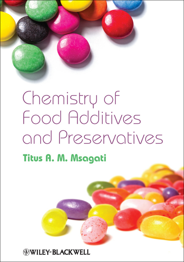 Titus A. M. Msagati The Chemistry of Food Additives and Preservatives the food of the gods