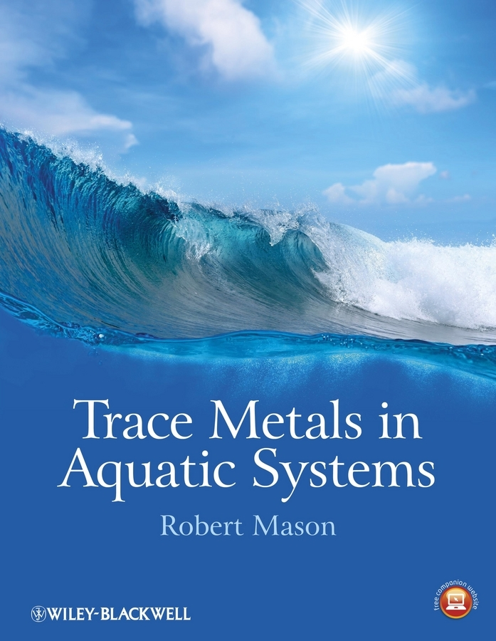 Robert Mason P. Trace Metals in Aquatic Systems ISBN: 9781118274606 heavy metals toxicity