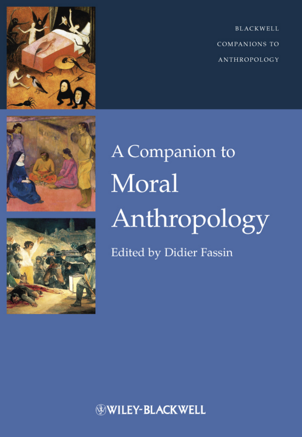 Didier Fassin A Companion to Moral Anthropology dugald stewart the philosophy of the active and moral powers of man vol 2