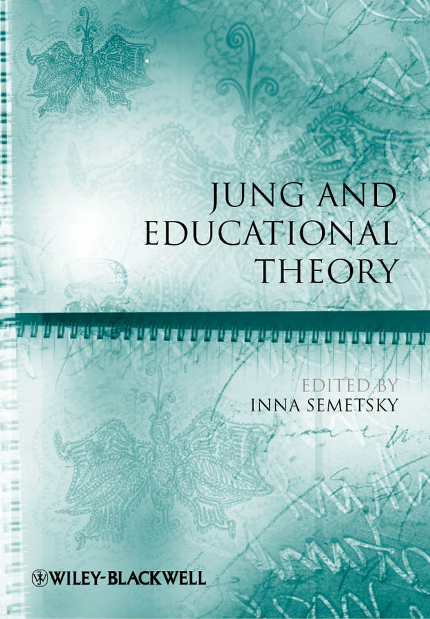 Inna  Semetsky. Jung and Educational Theory