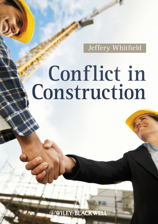 Jeffery Whitfield Conflict in Construction alternative dispute resolution in the construction industry