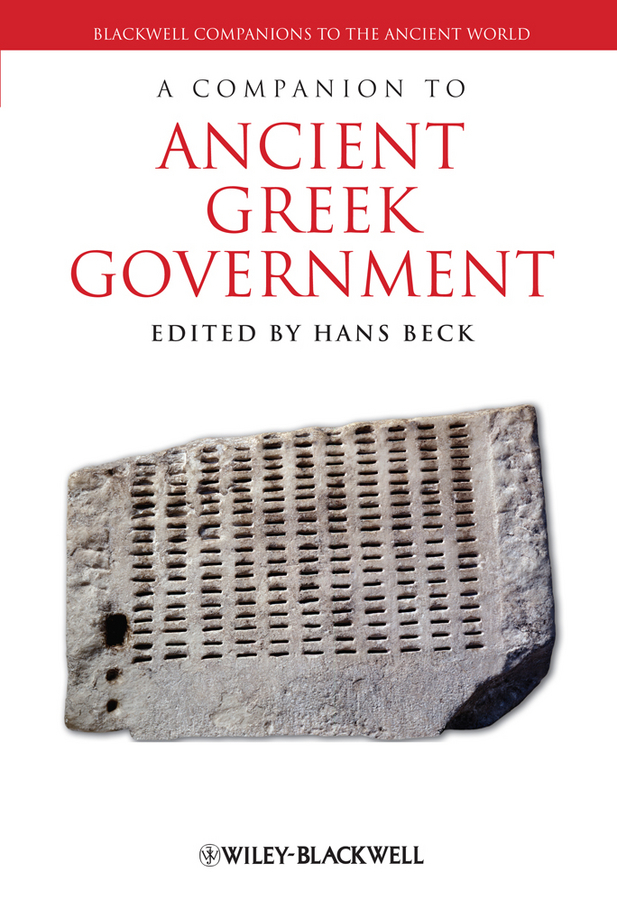 Hans Beck A Companion to Ancient Greek Government
