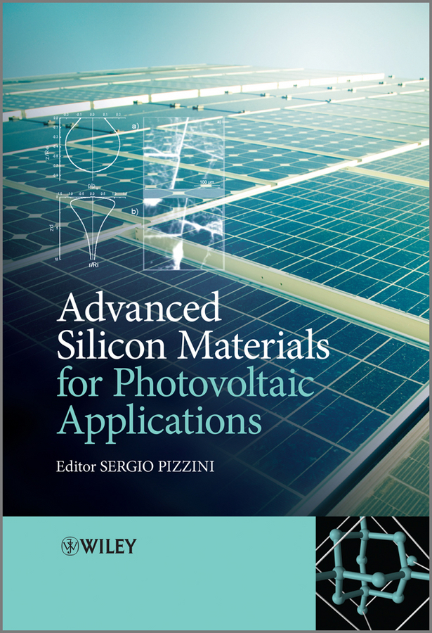 Sergio Pizzini Advanced Silicon Materials for Photovoltaic Applications ISBN: 9781118312186 solution processed organic solar cells