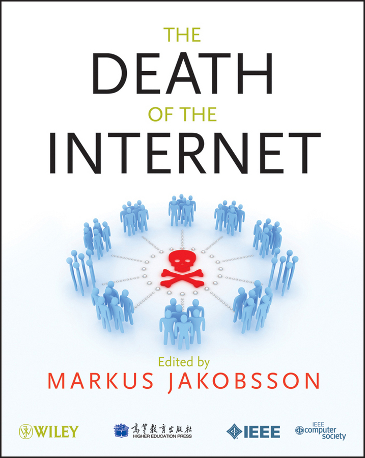 Markus  Jakobsson. The Death of the Internet