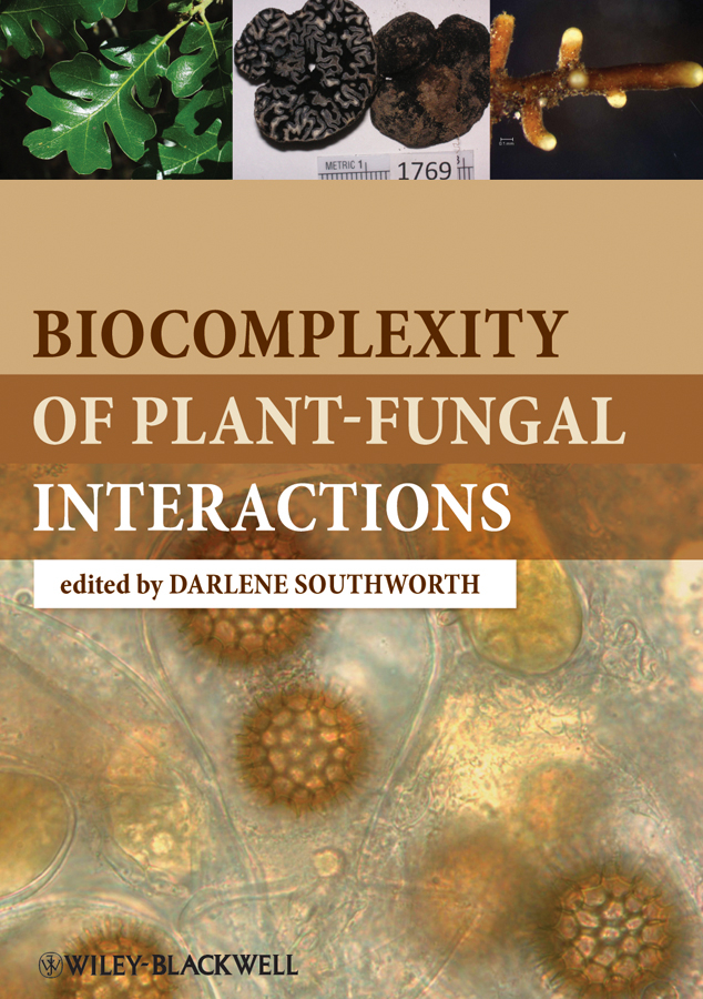 Darlene Southworth Biocomplexity of Plant-Fungal Interactions ISBN: 9781118314142 impact of micro enterprises on plant diversity and rural livelihood