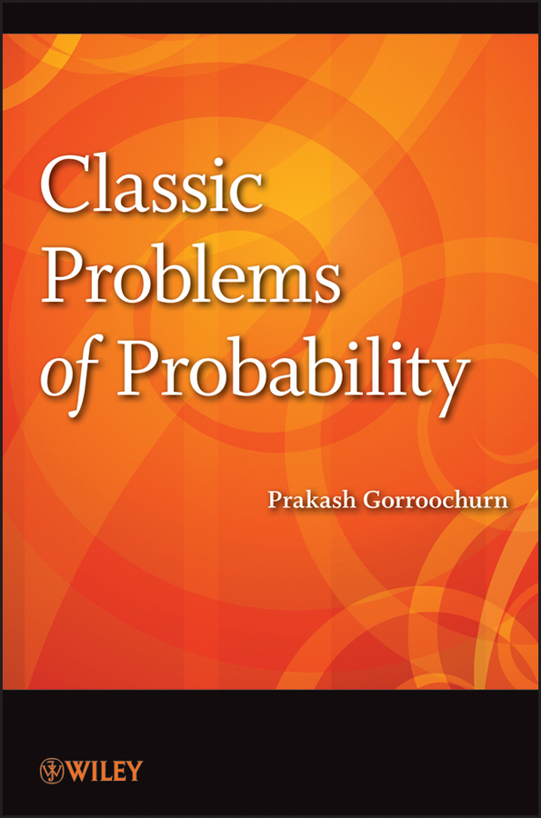 Prakash Gorroochurn Classic Problems of Probability the classic of tea the sequel to the classic of tea library of chinese classic