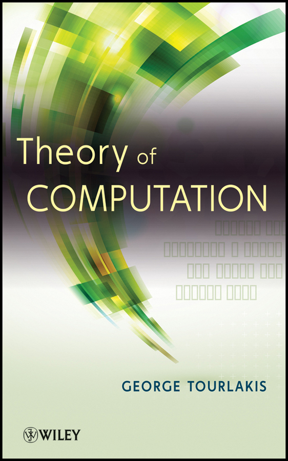 George  Tourlakis. Theory of Computation