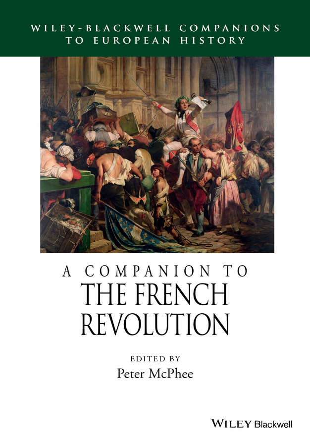 Peter  McPhee A Companion to the French Revolution manufacturing revolution – the intellectual origins of early american history