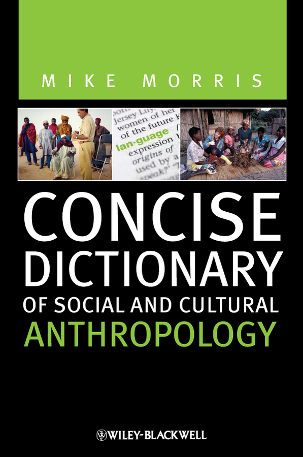 Mike  Morris. Concise Dictionary of Social and Cultural Anthropology