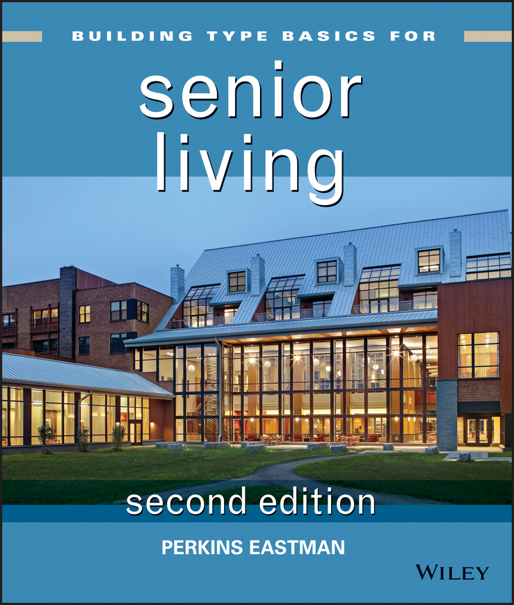 Perkins Eastman Building Type Basics for Senior Living