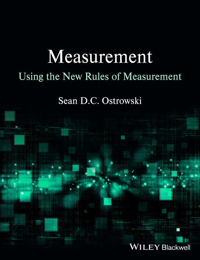 Sean D. C. Ostrowski Measurement using the New Rules of Measurement ISBN: 9781118332993 a new lease of death