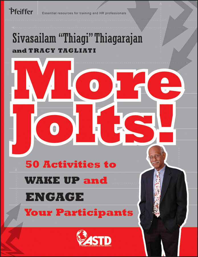 Sivasailam Thiagarajan More Jolts! Activities to Wake up and Engage Your Participants elaine biech training and development for dummies