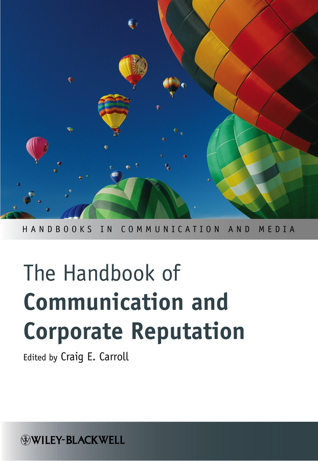 Craig Carroll E. The Handbook of Communication and Corporate Reputation the oxford handbook of strategy implementation