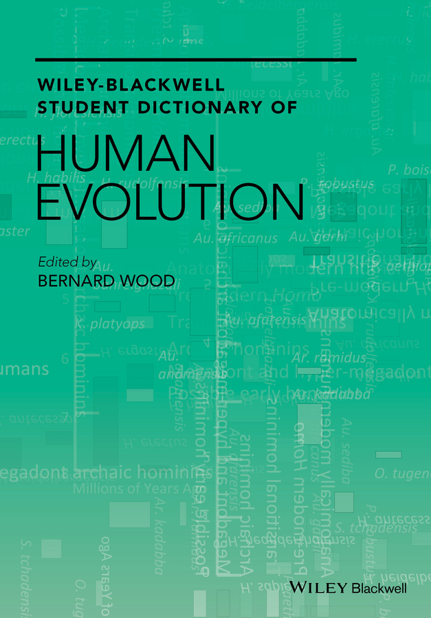 Bernard  Wood Wiley-Blackwell Student Dictionary of Human Evolution wayne talley k the blackwell companion to maritime economics