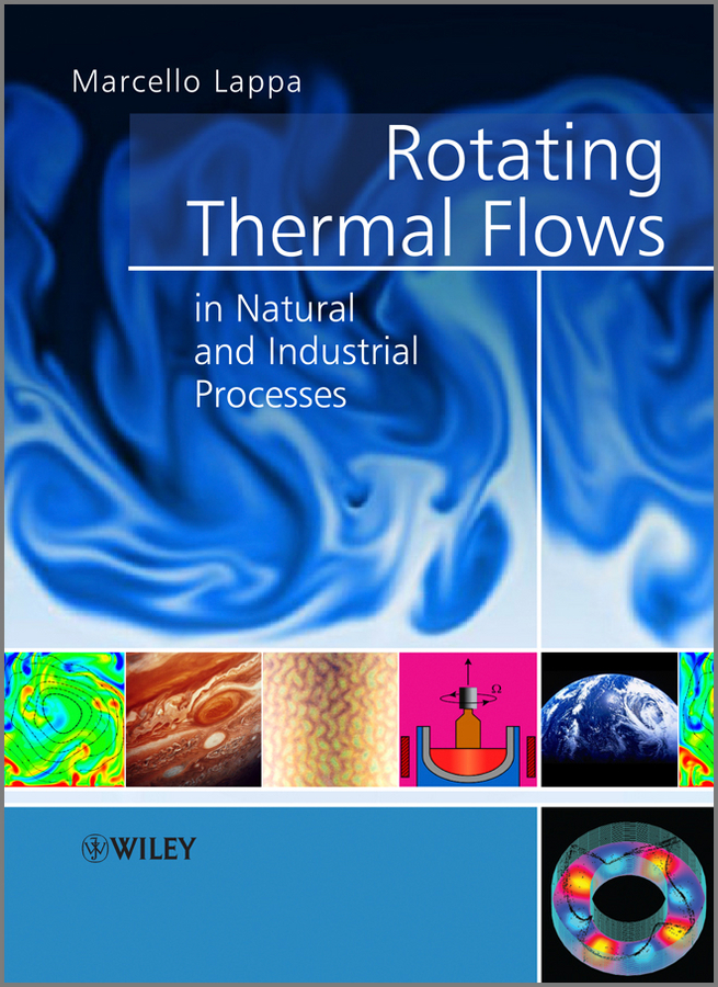 Marcello  Lappa Rotating Thermal Flows in Natural and Industrial Processes anupam khanna effect of thermal gradient on vibrations of tapered plates