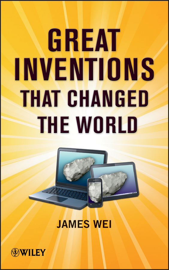 James  Wei Great Inventions that Changed the World norman god that limps – science and technology i n the eighties