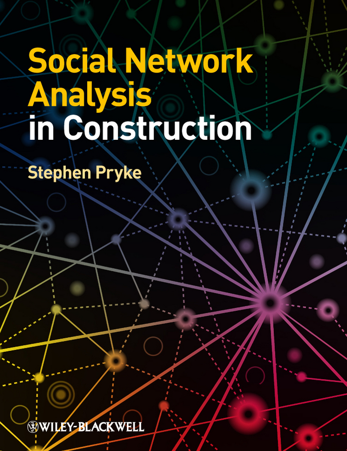 Stephen  Pryke Social Network Analysis in Construction modeling and analysis for supply chain network in web gis environment