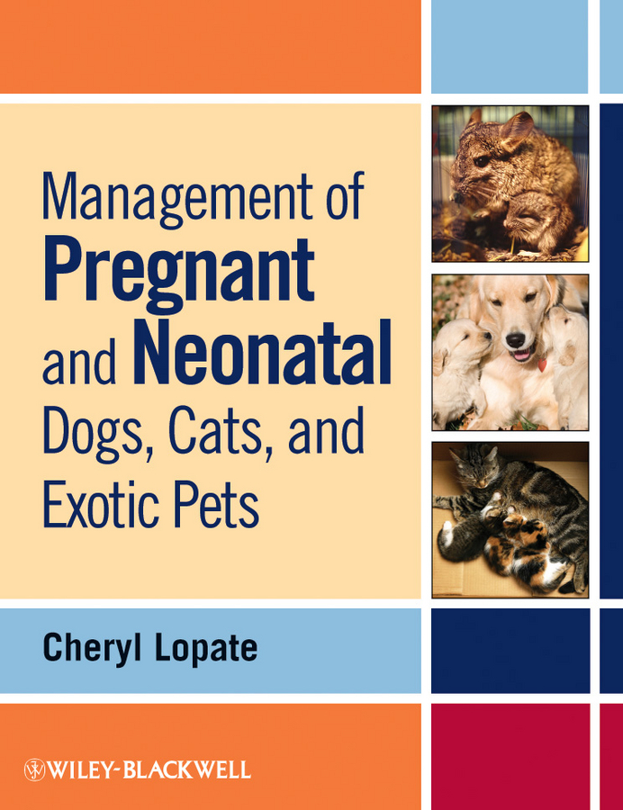 цена Cheryl Lopate Management of Pregnant and Neonatal Dogs, Cats, and Exotic Pets