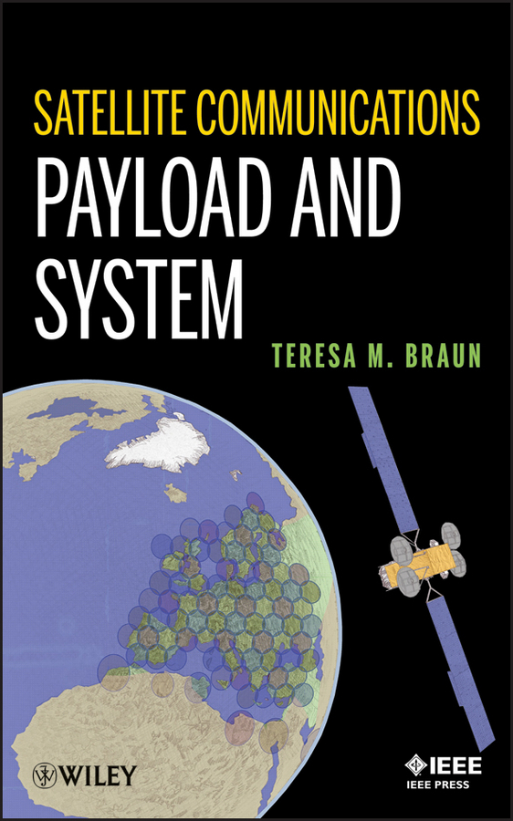 Teresa Braun M. Satellite Communications Payload and System maddox troubleshooting and repairing satellite t v systems paper only