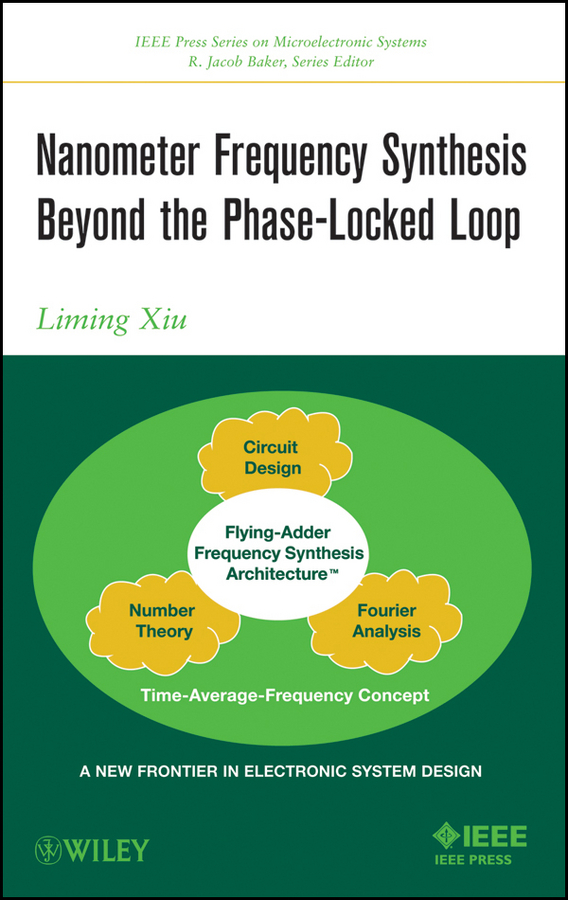 Liming Xiu Nanometer Frequency Synthesis Beyond the Phase-Locked Loop to the back of beyond