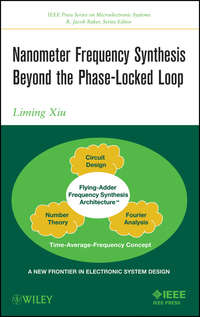 Liming  Xiu - Nanometer Frequency Synthesis Beyond the Phase-Locked Loop