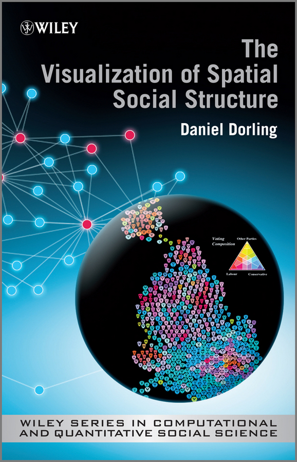 Danny  Dorling. The Visualization of Spatial Social Structure