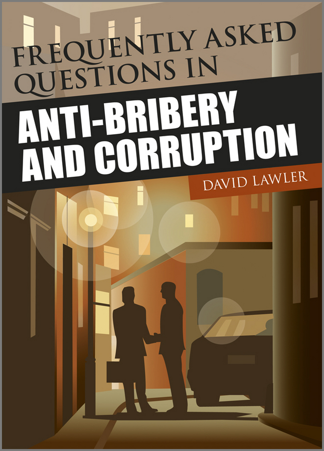 David Lawler Frequently Asked Questions on Anti-Bribery and Corruption ISBN: 9781118359815 information management in diplomatic missions