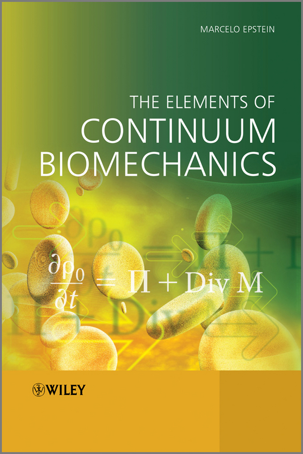 Marcelo Epstein The Elements of Continuum Biomechanics книги росмэн 2000000354842