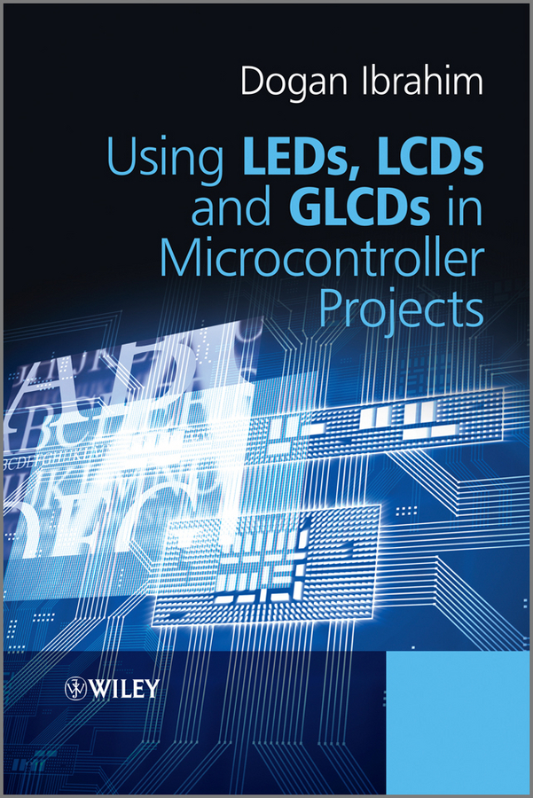 Dogan Ibrahim Using LEDs, LCDs and GLCDs in Microcontroller Projects ISBN: 9781118361047 aa104vh01 lcd displays
