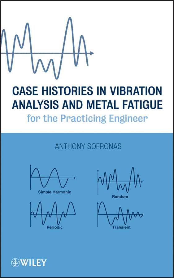Anthony Sofronas Case Histories in Vibration Analysis and Metal Fatigue for the Practicing Engineer enhancing the tourist industry through light